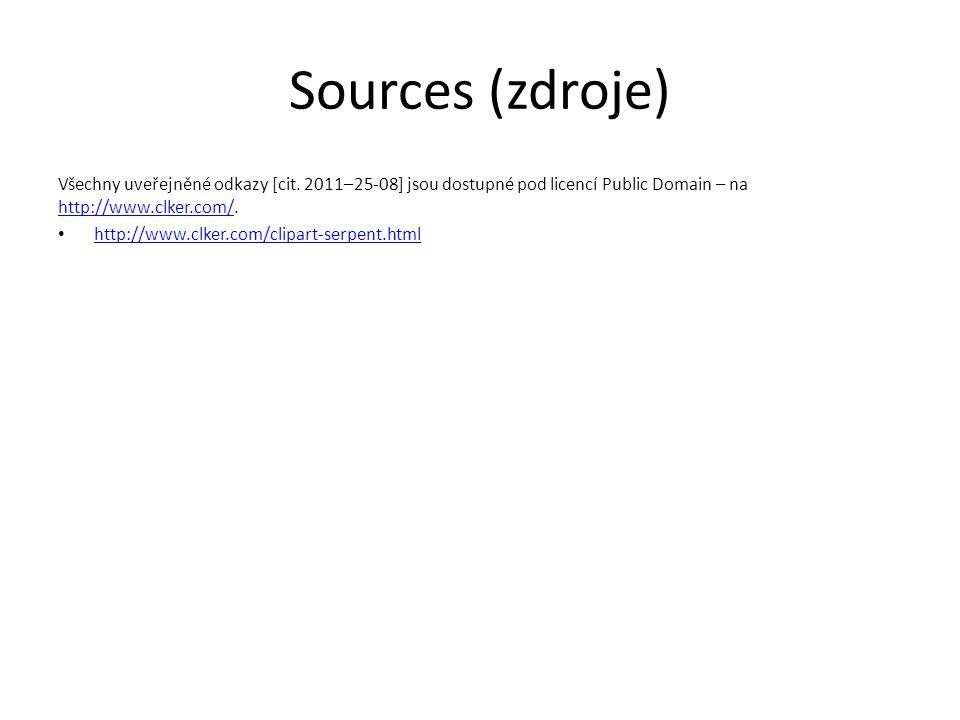 Sources (zdroje) Všechny uveřejněné odkazy [cit. 2011–25-08] jsou dostupné pod licencí Public Domain – na http://www.clker.com/.